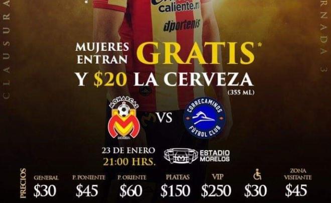 Photo of Monarcas Pone La Chela A $20 Y Mujeres Gratis En El Morelos VS Crrecaminos De Copa MX