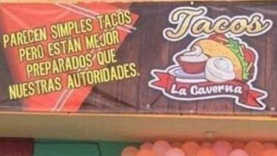 Photo of Sancionan A Taqueria Por Anunciar Que Sus Tacos Están Mejor Preparados Que Las Autoridades