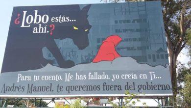 """Photo of """"¿Lobo Estás Ahí?"""" Aparecen Espectaculares Contra AMLO Y Piden Investigar"""